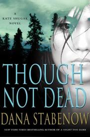 Cover of: Though not dead: a Kate Shugak novel