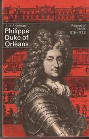 Cover of: Philippe, Duke of Orléans: Regent of France, 1715-1723