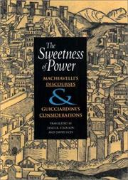 Cover of: The sweetness of power: Machiavelli's Discourses & Guicciardini's Considerations