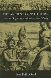 Cover of: The Ancient Constitution And The Origins Of Anglo-American Liberty | John Phillip Reid