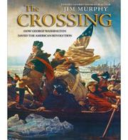Cover of: The crossing: how George Washington saved the American Revolution