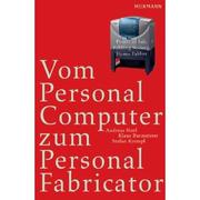 Cover of: Vom Personal Computer zum Personal Fabricator. Points of Fab, Fabbing Society, Homo Fabber