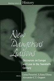 Cover of: New Dangerous Liaisons: Discourses on Europe and Love in the Twentieth Century