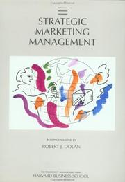 Cover of: Strategic Marketing Management (Practice of Management) | Robert J. Dolan