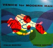 Cover of: Venice for modern man | Italia Nostra. Venice Section.
