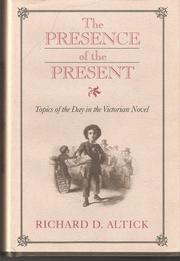 Cover of: Presence of the Present | RICHARD D. ALTICK
