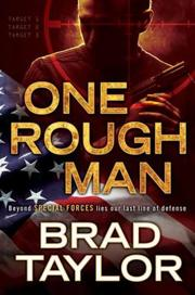 Cover of: One rough man | Brad Taylor