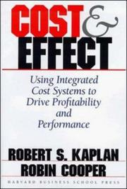 Cover of: Cost & effect: using integrated cost systems to drive profitability and performance