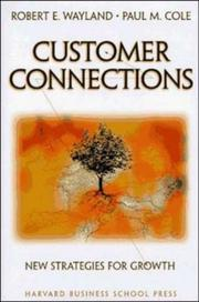 Cover of: Customer connections | Robert E. Wayland