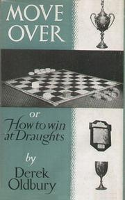 Cover of: Move over; or, How to win at draughts | Derek Oldbury