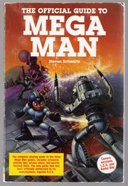 The Official Guide to Mega Man by Steven A. Schwartz