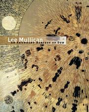 Cover of: Lee Mullican: An Abundant Harvest Of Sun