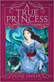 Cover of: A true princess | Diane Zahler
