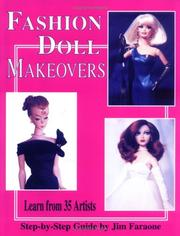 Fashion doll makeovers by Jim Faraone