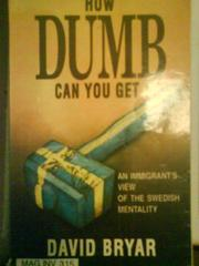 Cover of: How dumb can you get! | David Bryar