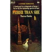 Cover of: Fairer than she by Theresa Charles
