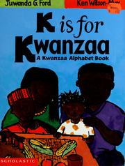 Cover of: K is for Kwanzaa: a Kwanzaa alphabet book