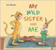 Cover of: My Wild Sister and Me |