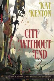 Cover of: City Without End | Kay Kenyon
