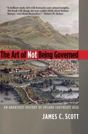 Cover of: The Art of Not Being Governed | James C. Scott