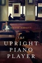 Cover of: The upright piano player | David Abbott