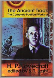 Cover of: The Ancient Track: The Complete Poetical Works of H. P. Lovecraft