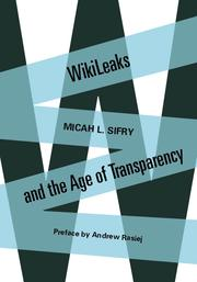 Cover of: WikiLeaks and the Age of Transparency by