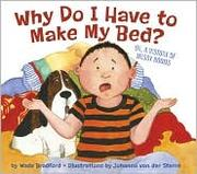 Cover of: Why do I have to make my bed? | Wade Bradford