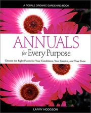 Cover of: Annuals for Every Purpose | Larry Hodgson