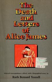 Cover of: The death and letters of Alice James by Alice James