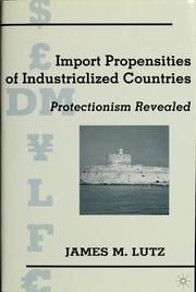 Cover of: Import Propensities of Industrialized Countries | James Michael Lutz