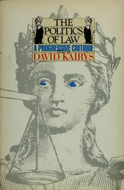 Cover of: The Politics of law | David Kairys