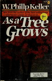 Cover of: As a Tree Grows by W. Phillip Keller