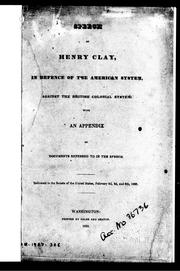 Speech of Henry Clay, in defence of the American system, against the British colonial system by Clay, Henry