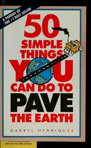 Cover of: 50 simple things you can do to pave the earth | Darryl Henriques