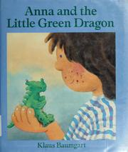 Cover of: Anna and the little green dragon | Klaus Baumgart