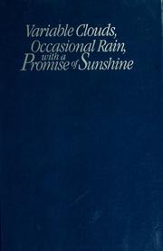 Cover of: Variable clouds, occasional rain, with a promise of sunshine