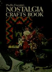 Cover of: Phyllis Fiarotta's Nostalgia crafts book