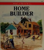 Cover of: What's It Like to Be A...Home Builder (What's it like to be a)