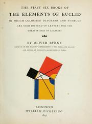 Cover of: The first six books of the Elements of Euclid | by Oliver Byrne