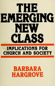 Cover of: The emerging new class | Barbara Hargrove