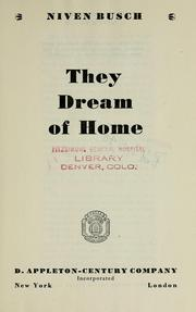 Cover of: They dream of home. | Niven Busch