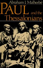 Paul and the Thessalonians by Abraham J. Malherbe
