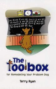 Cover of: The toolbox for remodeling your problem dog | Ryan, Terry