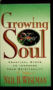 Cover of: Growing your soul