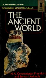 Cover of: The ancient world | H. A. Groenewegen-Frankfort
