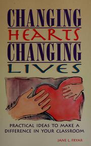 Cover of: Changing hearts, changing lives