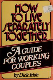 Cover of: How to live separately together | Richard K. Irish