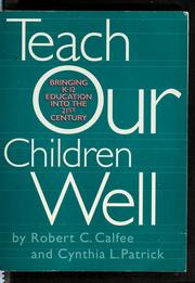 Cover of: Teach your children well | Robert C. Calfee