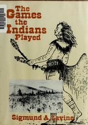 Cover of: The games the Indians played | Sigmund A. Lavine